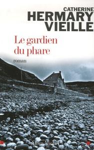 Catherine Hermary-Vieille - Le gardien du phare.