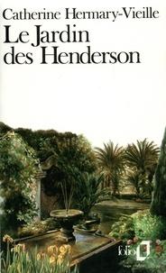 Catherine Hermary-Vieille - Le Jardin des Henderson.