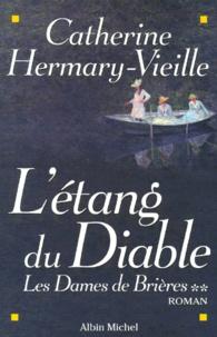 Catherine Hermary-Vieille - Les dames de Brières Tome 2 : L'étang du Diable.