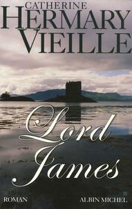 Catherine Hermary-Vieille - Lord James.