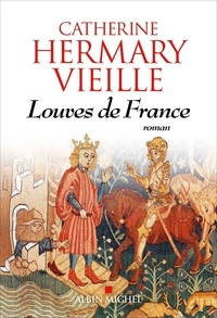 Catherine Hermary-Vieille - Louves de France.