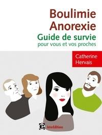 Catherine Hervais - Boulimie-Anorexie - Guide de survie pour vous et vos proches.