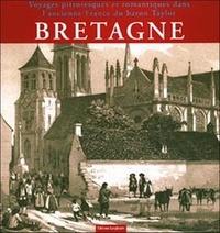 Catherine Hervé-Commereuc - Voyages pittoresques et romantiques dans l'ancienne France : Bretagne.