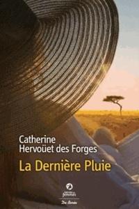 Catherine Hervouët des Forges - La dernière pluie.