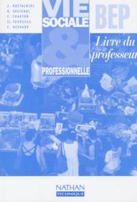 Catherine Hesnard et C Fourgous - Vie sociale et professionnelle BEP - Livre du professeur.