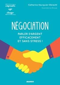 Catherine Heurguier-Obrecht et Gwendoline Blosse - Négociation - Parler d'argent efficacement et sans stress !.
