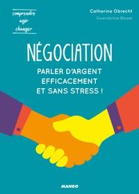 Catherine Heurguier-Obrecht - Négociation - Pour parler d'argent efficacement et sans stress !.