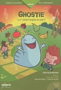 Catherine Hillman et Françoise Kernéis - Ghostie, la 1re année d'anglais au cycle 2 - Livre du professeur. 1 DVD