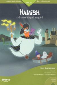 Catherine Hillman et Françoise Kernéis - Hamish, la 2e année d'anglais au cycle 2 - Livre du professeur. 1 DVD