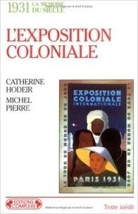 Catherine Hodeir et Michel Pierre - L'exposition coloniale - 1931.
