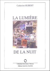 Catherine Hubert - La lumière de la nuit.
