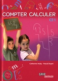 Catherine Huby et Pascal Dupré - Compter calculer CE1.