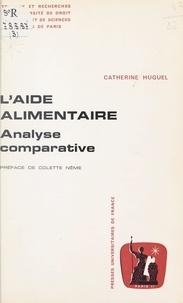 Catherine Huguel et  Université de droit, d'économi - L'aide alimentaire - Analyse comparative.