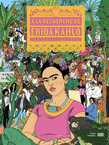 A la recherche de Frida Kahlo
