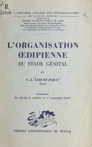 Catherine-J. Luquet-Parat et  Société psychanalytique de Par - L'organisation œdipienne du stade génital - 27e Congrès des psychanalystes de langues romanes, Lausanne, 29-30-31 octobre et 1er novembre 1966.
