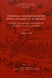 Catherine Jami - Individual Itineraries and the Spatial Dynamics of Knowledge - Science, Technology and Medicine in China, 17th-20th Centuries.