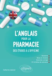Catherine Jeannot - L'anglais pour la pharmacie - Des études à l'officine.