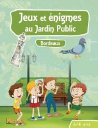 Catherine Jime - Jeux et énigmes au jardin public 6-8 ans - Bordeaux.