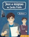 Catherine Jime - Jeux et énigmes au jardin public 9-12 ans - Bordeaux.