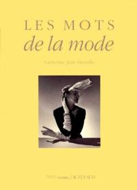 Catherine Join-Diéterle - Les mots de la mode.