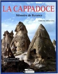 Catherine Jolivet-Lévy - La Cappadoce - Mémoire de Byzance.