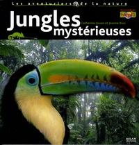 Catherine Jouan et Jeanne Rius - Jungles mystérieuses.