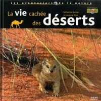 Catherine Jouan et Jeanne Rius - La vie cachée des déserts.