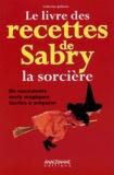 Catherine Juillerat - Le livre des recettes de Sabry la sorcière.