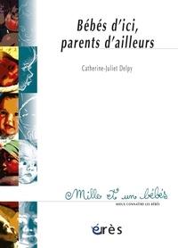 Catherine-Juliet Delpy - Bébés d'ici, parents d'ailleurs.