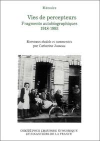 Catherine Jumeau - Vies de percepteurs. - Fragments autobiographiques, 1918-1993.
