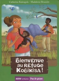 Catherine Kalengula - Bienvenue au refuge Kobikisa !.