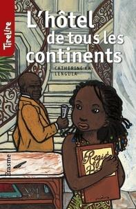 Catherine Kalengula et  Anne-Catherine de Boel - L'hôtel de tous les continents - une histoire pour les enfants de 8 à 10 ans.