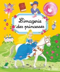 Catherine Kalengula et Emilie Beaumont - L'imagerie des princesses.
