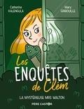 Catherine Kalengula et  Marygribouille - Les enquêtes de Clem Tome 1 : La mystérieuse Mrs Walton.