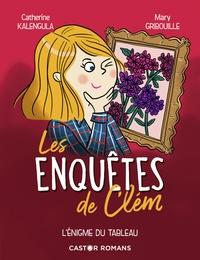 Catherine Kalengula - Les enquêtes de Clem Tome 3 : L'énigme du tableau.