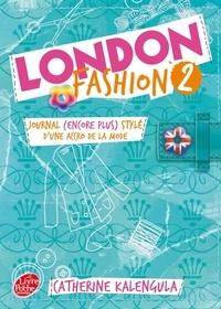 Catherine Kalengula - London Fashion Tome 2 : Journal (encore plus) stylé d'une accro de la mode.