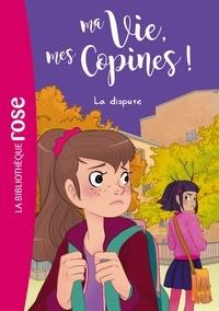 Catherine Kalengula - Ma vie, mes copines 06 - La dispute.