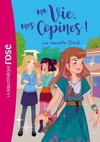 Catherine Kalengula - Ma vie, mes copines 08 - La nouvelle Chloé.