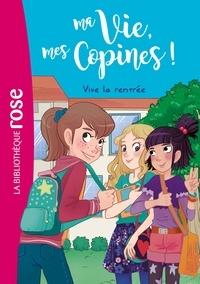 Catherine Kalengula et  Pacotine - Ma Vie, mes Copines ! Tome 1 : Vive la rentrée.