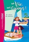 Catherine Kalengula et  Pacotine - Ma Vie, mes Copines ! Tome 15 : En colonie de vacances.