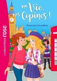 Catherine Kalengula et  Pacotine - Ma Vie, mes Copines ! Tome 16 : Excursion à Londres.