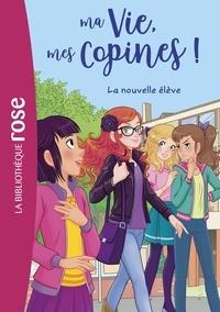 Catherine Kalengula - Ma Vie, mes Copines ! Tome 18 : La nouvelle élève.