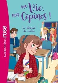 Catherine Kalengula et  Pacotine - Ma Vie, mes Copines ! Tome 2 : Le délégué de classe.