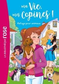 Catherine Kalengula - Ma Vie, mes Copines ! Tome 20 : Refuge pour animaux.