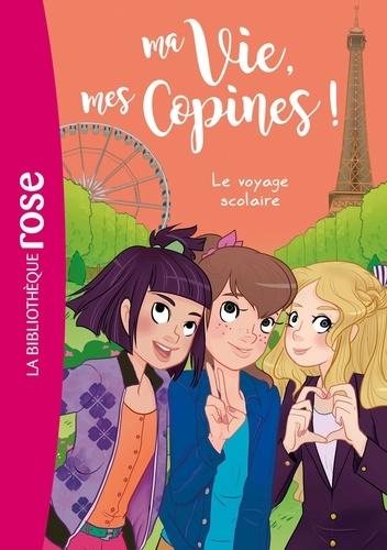 Catherine Kalengula et  Pacotine - Ma Vie, mes Copines ! Tome 3 : Le voyage scolaire.