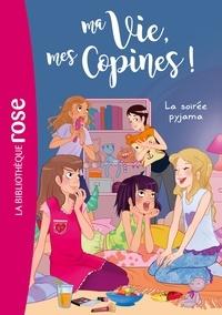 Catherine Kalengula et  Pacotine - Ma Vie, mes Copines ! Tome 7 : La soirée pyjama.