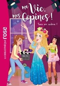 Catherine Kalengula et  Pacotine - Ma Vie, mes Copines ! Tome 9 : Tous en scène !.
