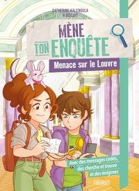 Catherine Kalengula - Mène ton enquête Menace sur le Louvre.