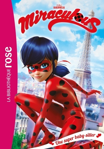 Miraculous Tome 1 Une super baby-sitter