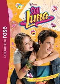 Catherine Kalengula - Soy Luna Tome 3 : Amour ou amitié ?.
